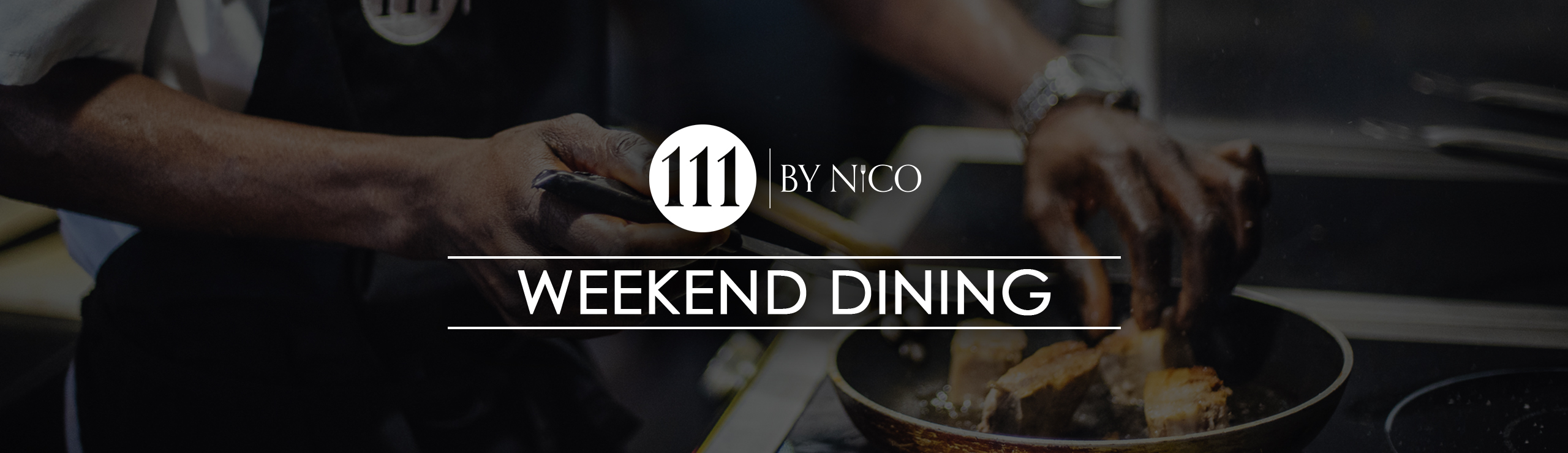weekend dining at 111 by nico